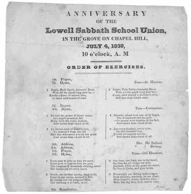Anniversary of the Lowell Sabbath School Union, in the grove on Chapel Hill, July 4, 1838, 10 o'clock, A. M. Order of exercises.