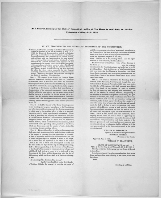 At a General Assembly of the State of Connecticut, holden at New Haven in said State, on the first Wednesday of May, A. D. 1838. An act proposing to the people an amendment to the constitution ... Approved, June 1, 1838.
