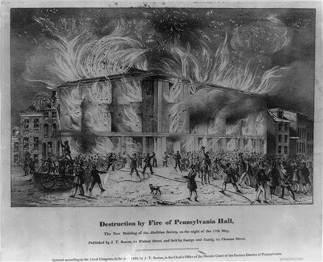 Destruction by fire of Pennsylvania Hall, the new building of the Abolition Society, on the night of the 17th May