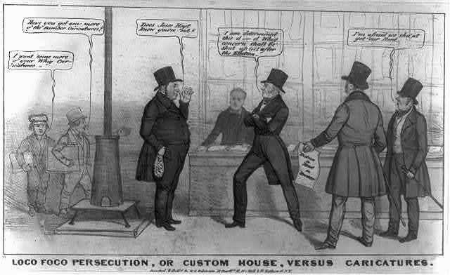 Loco Foco persecution, or custom house, versus caricatures