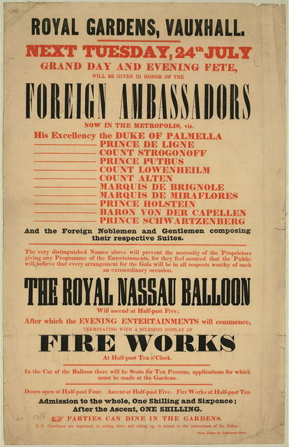 Royal Gardens, Vauxhall. Next Tuesday, 24th July, grand day and evening fete, will be given in honor of the foreign ambassadors ...