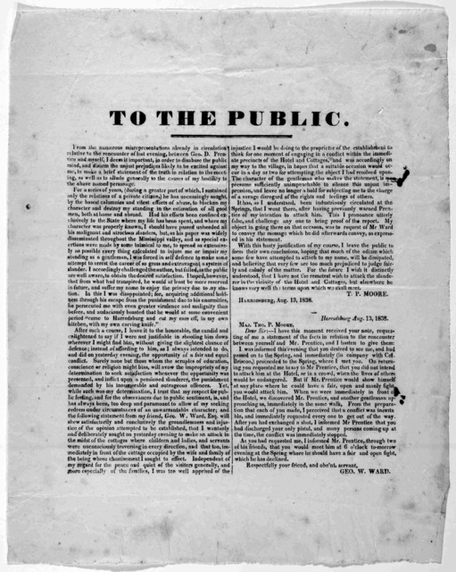 To the public. From the numerous misrepresentations already in circulation relative to the encounter of last evening between Geo. D. Prentice and myself, I deem it important, in order to disabuse the public mind, and disarm the unjust prejudices