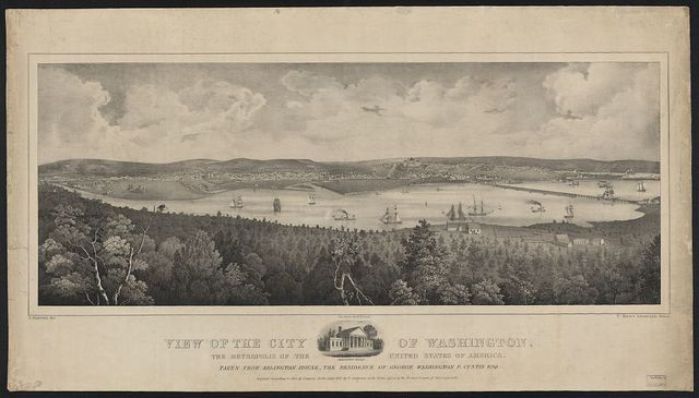 View of the city of Washington, the metropolis of the United States of America, taken from Arlington House, the residence of George Washington P. Custis Esq. / P. Anderson del. ; on stone by F.H. Lane.