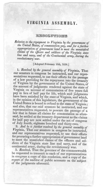 Virginia Assembly. Resolutions relative to the repayment to Virginia by the government of the United States, of commutation pay, and for a further appropriation of government land to meet the unsatisfied claims of the officers and soldiers of th