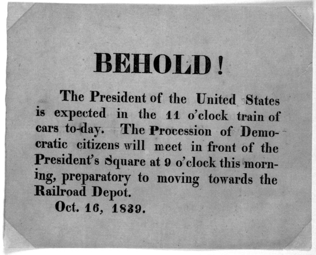 Behold! The President of the United States is expected in the 11 o'clock train of cars to-day. The Procession of Democratic citizens will meet in front of the President's Square at 8 o'clock this morning, preparatory to moving towards the railro