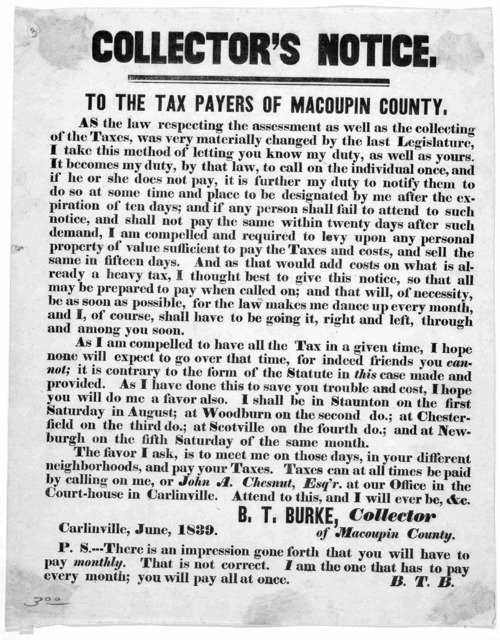 Collector's notice. To the tax payers of Macoupin County ... B. T. Burke, Collector of Macoupin County. Carlinville, June, 1839.