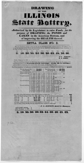 Drawing of the Illinois state lottery. Authorized by the Legislature to raise funds for the purpose of draining the ponds and lakes in the American bottom, and of improving the health thereof. Extra Class No: 3 [Extra class No: 5. on verso]... A