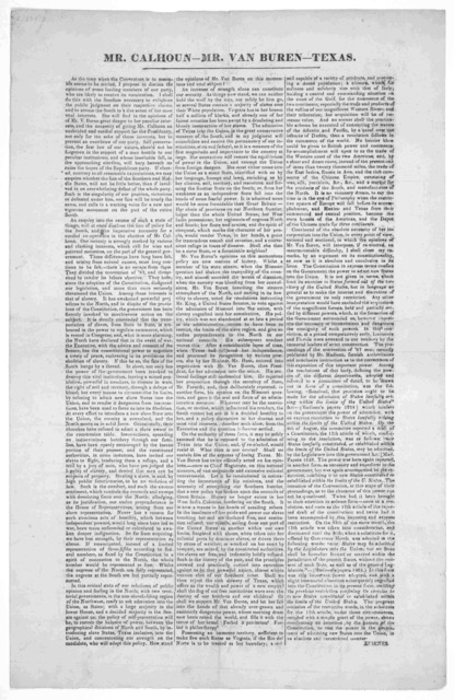 Mr. Calhoun- Mr. Van Buren- Texas. As the time when the Convention is to assemble seems to be settled, I propose to discuss the opinions of some leading members of our party, who are likely to receive its nomination ... [Signed] Simenes. [1839?]