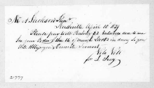 Samuel Seay to Andrew Jackson, Jr., April 10, 1839
