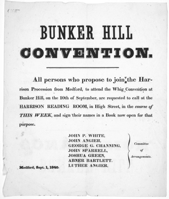 Bunker Hill convention. All persons who propose to join the Harrison procession from Medford, to attend the Whig Convention at Bunker Hill, on the 10th of September, are requested to call at the Harrison Reading Room, in High Street, in the cour