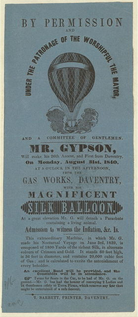 By permission and under the patronage of the worshipful the mayor ... Mr. Gypson, will make his 26th ascent, and first from Daventry on Monday, August 31st, 1840 ... with his magnificent silk balloon