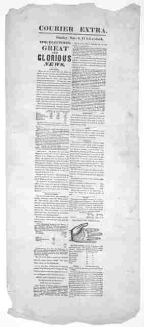 Courier Extra. Sunday, Nov. 8, 11 1-2 o'clock. The elections. Great and glorious news. New York. Nov. 8 [1840].