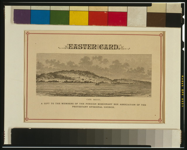 Easter card--Cape Mount--A gift to the members of the Foreign Missionary Box Association of the Protestant Episcopal Church