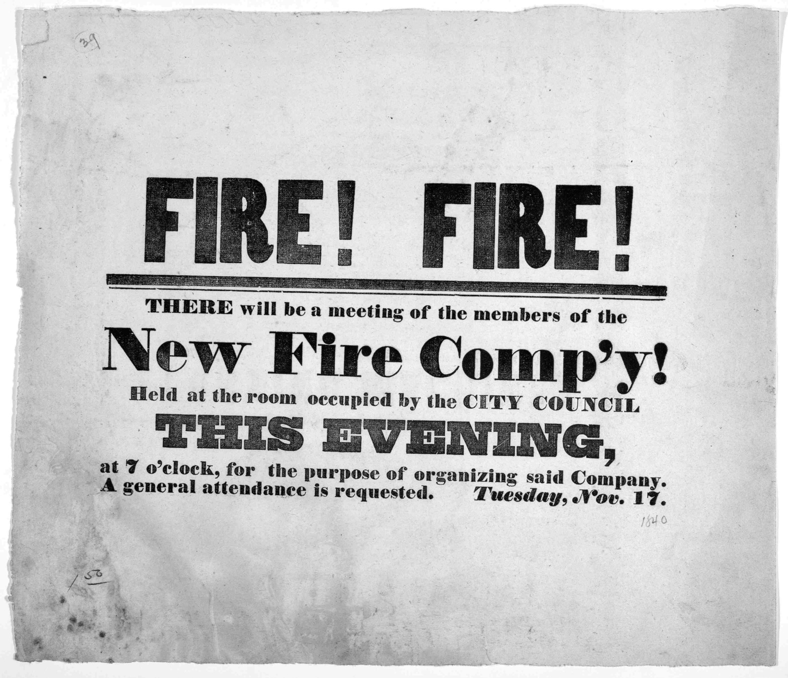 Fire! fire! There will be a meeting of the members of the New Fire comp'y! held at the room now occupied by the City Council this evening, at 7 o'clock, for the purpose of organizing said company. A general attendance is requested. [Alton? Ill.]