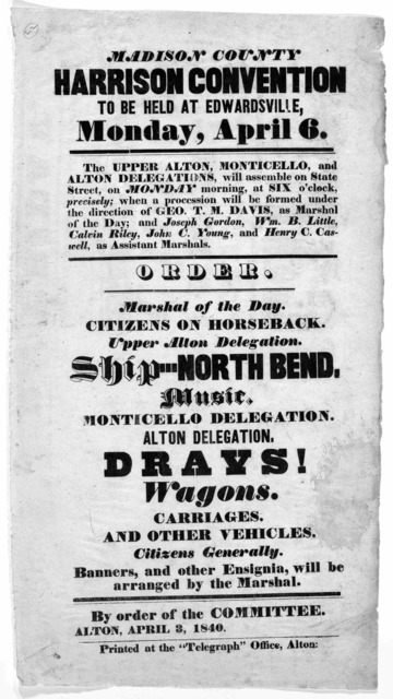 """Madison County Harrison convention to be held at Edwardsville, Monday, April 6 ... Alton. Printed at the """"Telegraph"""" Office [1840]."""