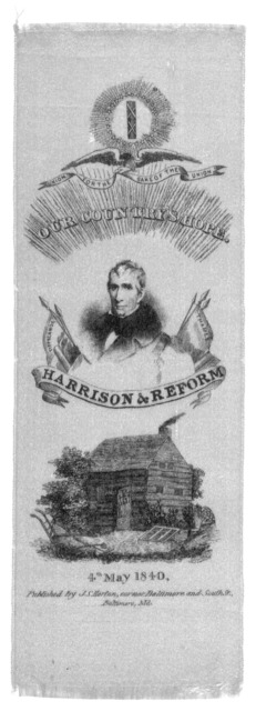 Our country's hope. Harrison & reform. 4th may 1840. Published by J. S. Horton, corner Baltimore and South St. Baltimore, Md.