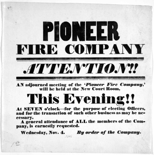 Pioneer fire company attention!! An adjourned meeting of the 'Pioneer fire company,' will be held at the New court room this evening!! at seven o'clock -- for the purpose of electing officers, and for the transaction of such other business as ma