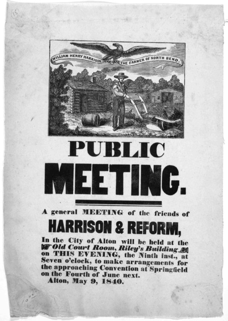 Public meeting A general meeting of the friends of Harrison & reform. in the City of Alton will be held at the Old Court room, Riley's building on this evening, the ninth inst, at seven o'clock, to make arrangements for the approaching conventio
