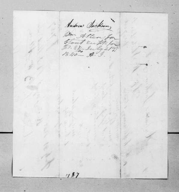 S. V. D. Stout & Son to Andrew Jackson, July 21, 1840