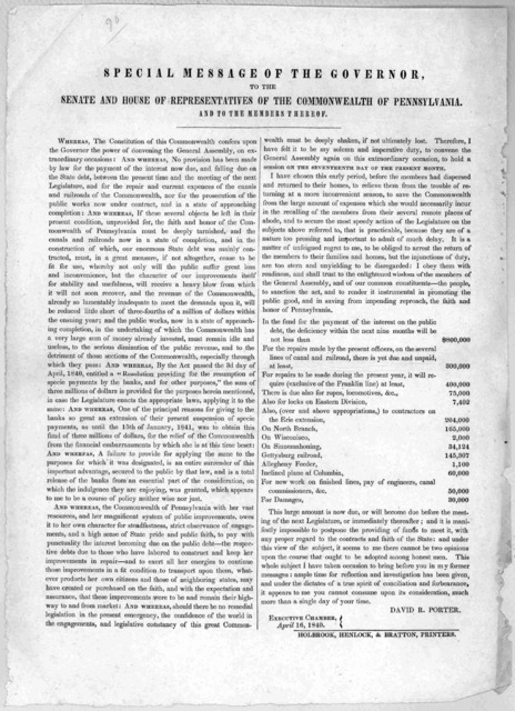 Special message of the governor, to the Senate and House of representatives of the Commonwealth of Pennsylvania. and to the members thereof ... David R. Porter. Executive Chamber April 16, 1840. Holbrook, Henlock & Bratton, printers.