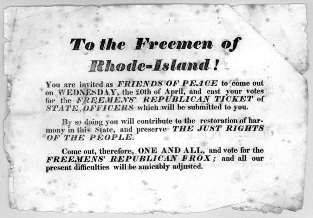 To the Freemen of Rhode-Island! You are invited as Friends of peace to come out on Wednesday, the 20th of April, and cast your votes for the Freemens' Republican ticket of state officers which will be submitted to you ... Come out, therefore, on