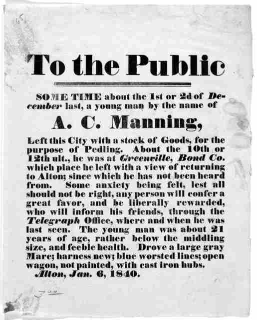 To the public. Some time about the 1st or 2d of December last, a young man by the name of A. C. Manning, left this city with a stock of goods, for the purpose of pedling ... Some anxiety being felt, lest all should not be right, any person will