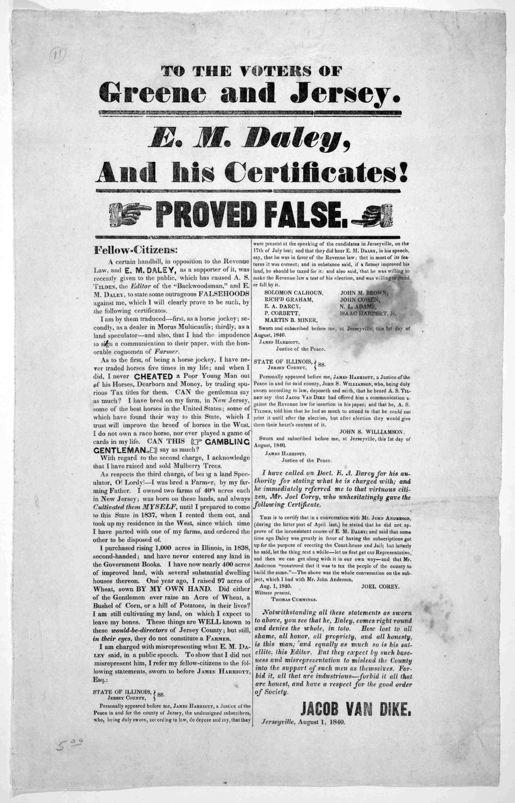 To the voters of Greene and Jersey. E. M. Daley and his certificates! proved false. Fellow citizens ... Jacob Van Dike. Jerseyville, August 1, 1840.
