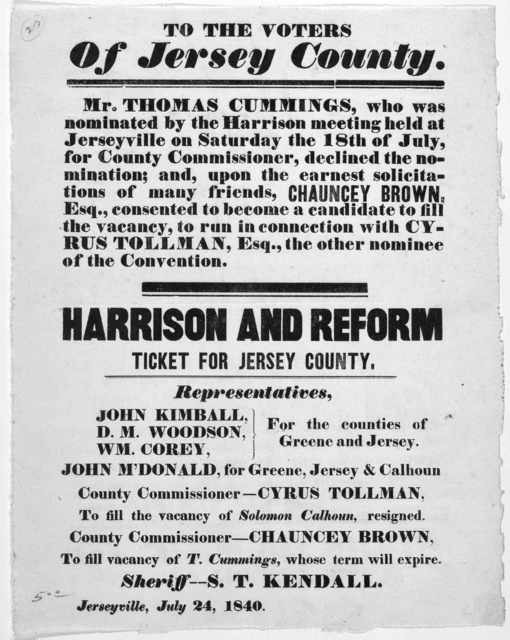 To the voters of Jersey County [Campaign broadside ticket for Jersey county] Jerseyville [Ill.] July 24, 1840. [Jerseyville? Ill.].