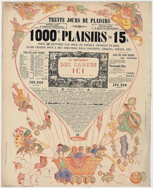 Trente jours de plaisirs. 1000 fr. de plaisirs pour 15 fr. Pour 50 centimes par jour, on pourra, pendant un mois, aller chaque jour a des théatres, bals, concerts, cirques, arènes, etc. / Mainster.