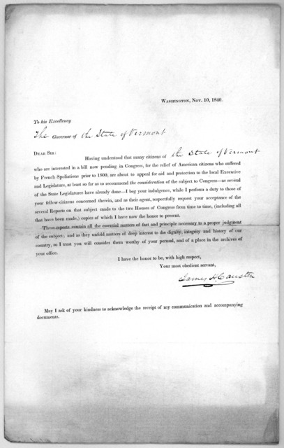 Washington, Nov. 10, 1840. To his Excellency Governor of Dear Sir: Having understood that many citizens of who are interested in a bill now pending in Congress, for the relief of American citizens who suffered by French spoliations prior to 1800