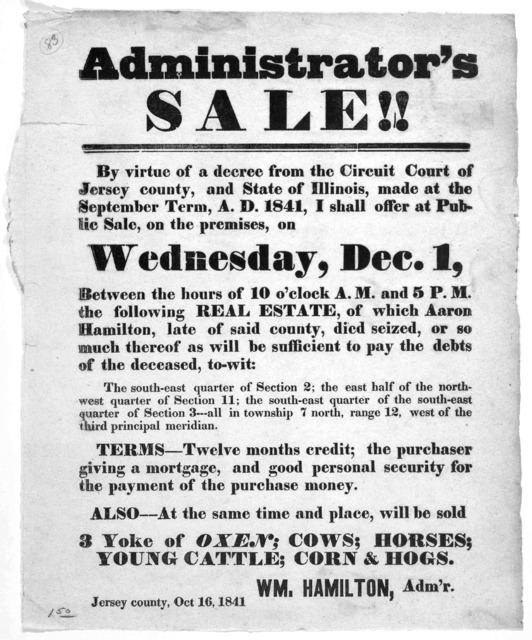 Administrator's sale!! By virtue of a decree from the Circuit Court of Jersey county, and State of Illinois ... I shall offer at public sale, on the premises, on Wednesday, Dec. 1, ... the following real estate, of which Aaron Hamilton ... died