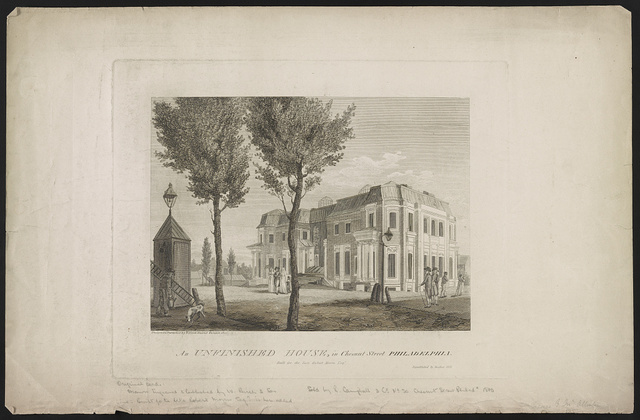 An unfinished house, in Chesnut Street Philadelphia. Built for the late Robert Morris Esqr. / designed & published by W. Birch enamel painter, 1800 ; republished by Desilver 1841.