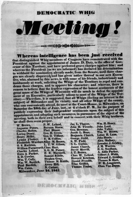 Democratic whig meeting! Whereas intelligence has been just received that distinguished Whig members of Congress have remonstrated with the President against the appointment of James D. Doty, to the office of Governor of this Territory, and have