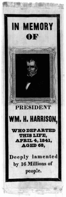 In memory of President Wm. H. Harrison, who departed this life, April 4, 1841, Aged 68. Deeply lamented by 16 millions of people.