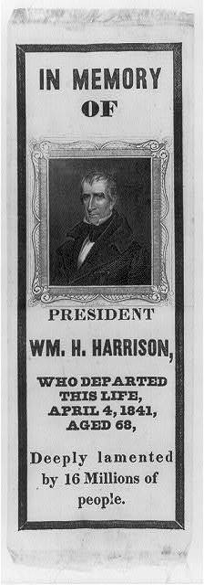 In memory of President Wm. H. Harrison, who departed this life, April 4, 1841, aged 68, deeply lamented by 16 millions of people