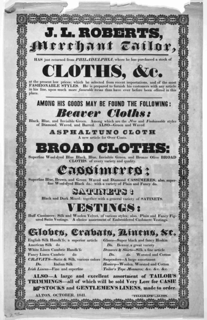 """J. L. Roberts, merchant tailor, has just returned from Philadelphia, where he has purchased a stock of cloths, &c ... Alton, October 1841. """"Telegraph"""" --- Alton."""