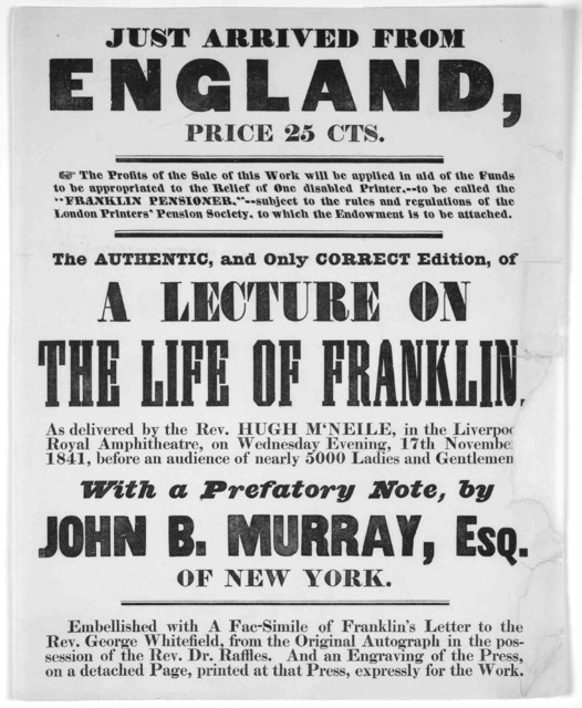 Just arrived from England, price 25 cts ... The authentic, and only correct edition of A lecture on the life of Franklin as delivered by the Rev. Hugh M'Neile, in the Liverpool Royal amphitheatre, on Wednesday evening, 17th November 1841, before