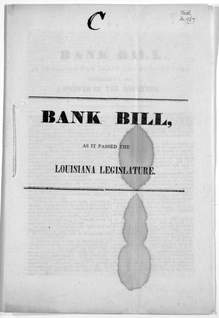 Bank bill, as it passed the Louisiana legislature. February 1, 1842. Approved by the Governor. on the 5th February, 1842.