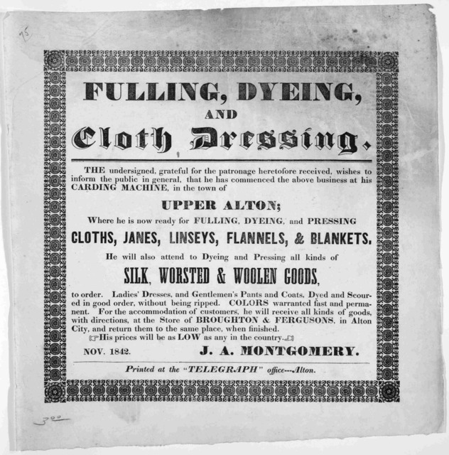 "Fulling, dying, and cloth dressing ... J. A. Montgomery. Nov. 1842. Alton. Printed at the ""Telegraph"" office [1842]."