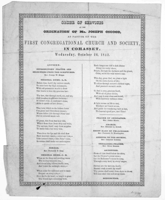 Order of services at the ordination of Mr. Joseph Osgood, as pastor of the First Congregational church and society, in Cohasset, Wednesday, October 26, 1842.
