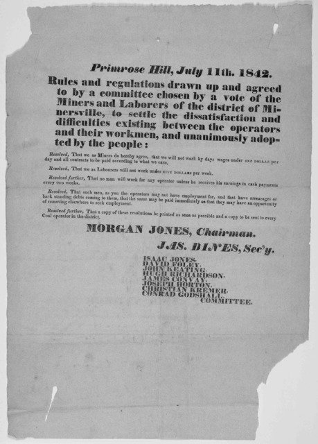Primrose Hill, July 11th. 1842. Rules and regulations drawn up and agreed to by a committee chosen by a vote of the miners and laborers of the district of Minersville, to settle the dissatisfaction and difficulties existing between the operators