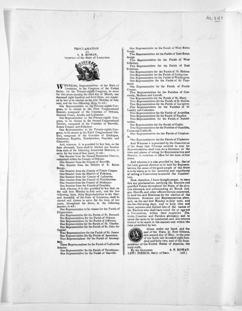Proclamation by A. B. Roman, Governor of the State of Louisiana ... Now, therefore, I have thought proper, to issue this my proclamation, notifying the electors and qualified voters throughout the state, of the election ... Given under my hand .