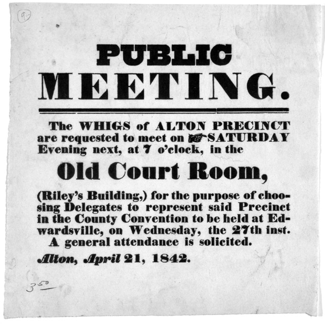 Public meeting. The Whigs of Alton precinct are requested to meet on Saturday Evening next, at 7 o'clock, in the Old Court Room, (Riley's Building,) for the purpose of choosing delegates to represent said precinct in the County convention to be