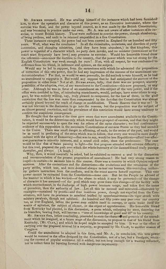 Speech of Mr. Archer, of Virginia, on the resolution of Mr. Clay, proposing so to amend the Constitution of the United States as to restrict the veto power. Delivered in the Senate of the United States, February 9, 1842