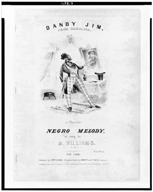 Dandy Jim, from Carolina; a popular Negro melody, as sung by B. Williams / /Lith. of Endicott.
