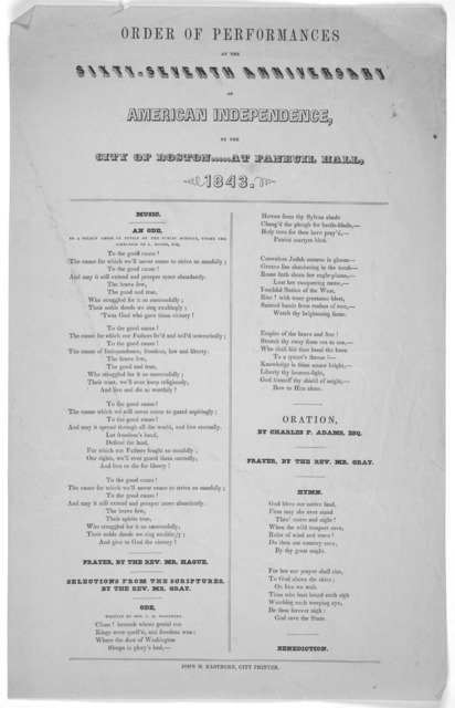 Order of performances at the sixty-seventh anniversary of American independence, by the City of Boston at Faneuil Hall 1843. John H. Eastburn, City Printer.