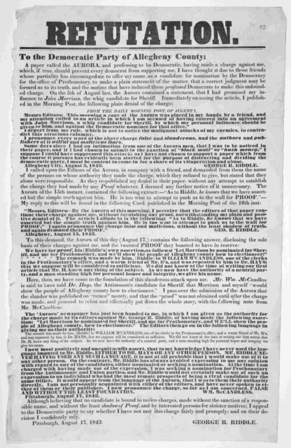 Refutation. To the Democratic party of Allegheny County. A paper called the Aurora, and professing to be Democratic, having made a charge against me ... I published in the morning post, the following plain denial of the charge ... George R. Ridd
