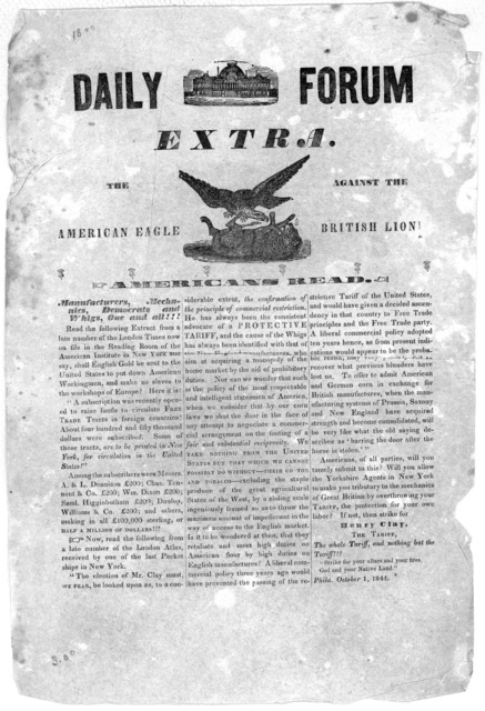 Daily forum extra. The American eagle against the British lion! Americans read. Manufacturers, mechanics, Democrats and Whigs, one and all!!! ... Phila. October 1, 1844.