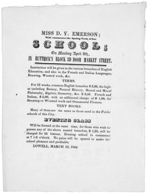 Miss D. Y. Emerson; will commence the Spring term of her school; on Monday April 8th, in Buttrick's block 3d door Market Street ... Lowell, March 13, 1844.