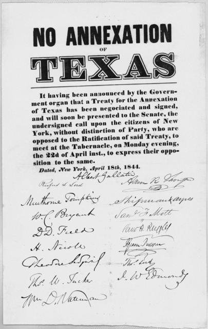 No annexation of Texas. It having been announced by the government organ that a treaty for the annexation of Texas has been negociated and signed and will soon be presented to the Senate, the undersigned call upon the citizens of New York, witho